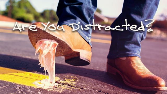 Are You Distracted?