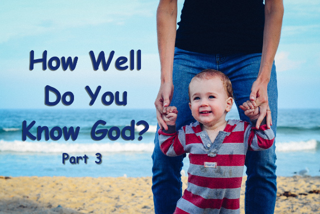 How well do you know God part 3