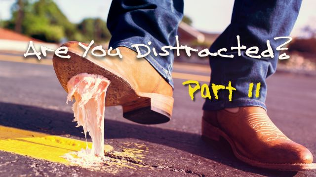 How Are You Dealing With Distractions?