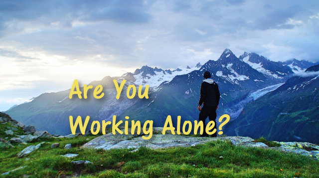 Are You Working Alone?