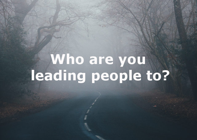 Who Are You Leading People To?