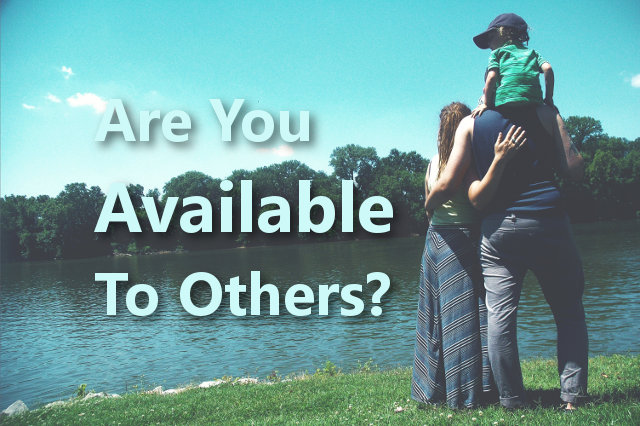 Are You Available To Others?