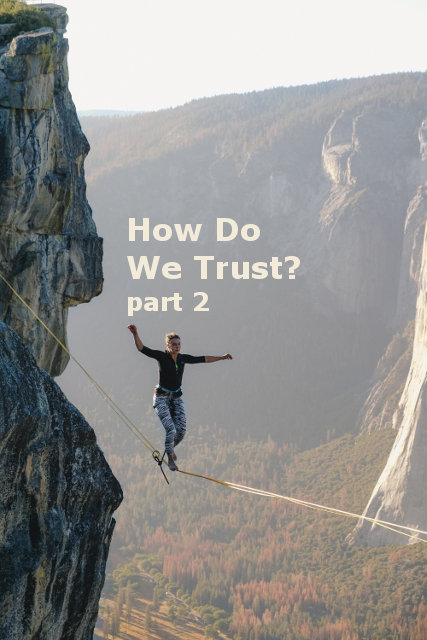 How Do We Trust? part 2