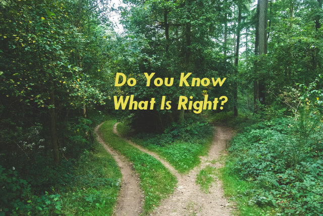 Do You know What Is Right?