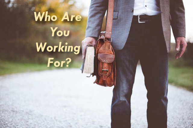 Who Are You Working For?